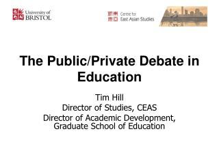 The Public/Private Debate in Education