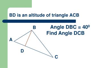 BD is an altitude of triangle ACB