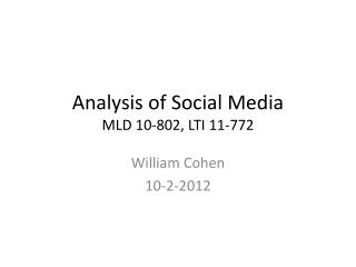 Analysis of Social Media MLD 10-802, LTI 11-772