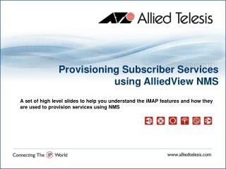 Provisioning Subscriber Services  using AlliedView NMS
