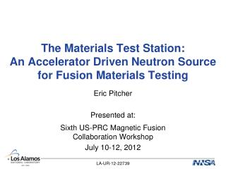 The Materials Test Station: An Accelerator Driven Neutron Source for Fusion Materials Testing