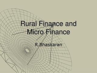 Rural Finance and  Micro Finance