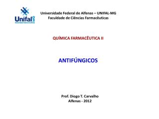 Universidade Federal de Alfenas – UNIFAL-MG Faculdade de Ciências Farmacêuticas
