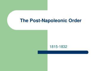 The Post-Napoleonic Order