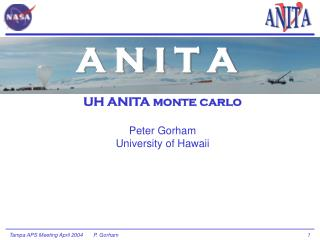 UH ANITA monte carlo Peter Gorham University of Hawaii