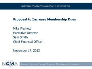 Proposal to Increase Membership Dues Mike Fischetti Executive Director Sam Smith