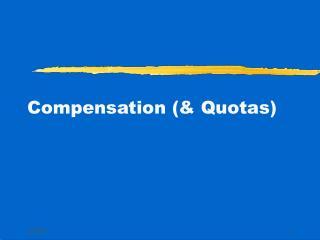 Compensation (& Quotas)