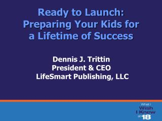 Ready to Launch:  Preparing Your Kids for  a Lifetime of Success