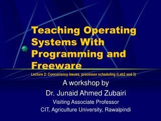 A workshop by Dr. Junaid Ahmed Zubairi Visiting Associate Professor