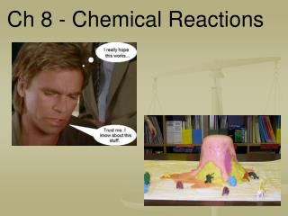 Ch 8 - Chemical Reactions