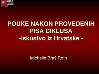 POUKE NAKON PROVEDENIH  PISA CIKLUSA -iskustvo iz Hrvatske -