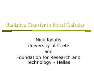 Radiative Transfer in Spiral Galaxies