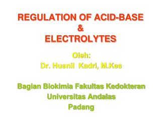 REGULATION OF ACID-BASE & ELECTROLYTES