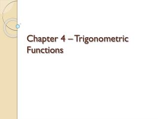 Chapter 4 – Trigonometric Functions