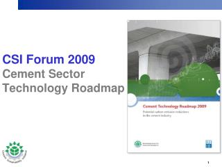 CSI  Forum 2009 Cement  Sector Technology  Roadmap