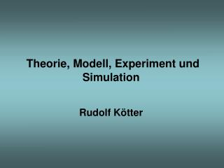 Theorie, Modell, Experiment und Simulation