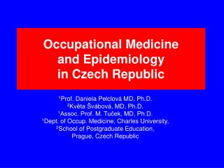 Occupational Medicine  and Epidemiology  in Czech Republic