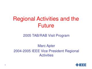 Regional Activities and the Future
