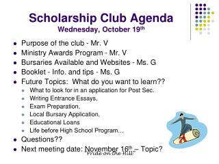 Scholarship Club Agenda Wednesday, October 19 th