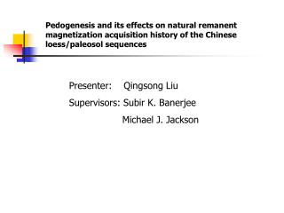 Pedogenesis and its effects on natural remanent magnetization acquisition history of the Chinese loess/paleosol sequence