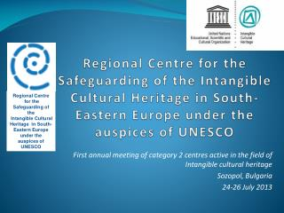 First annual meeting of category 2  centres  active in the field of Intangible cultural heritage