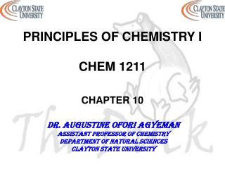 PRINCIPLES OF CHEMISTRY I CHEM 1211 CHAPTER 10