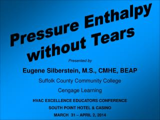 Pressure Enthalpy without Tears
