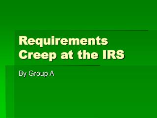 Requirements Creep at the IRS