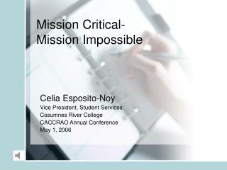Mission Critical- Mission Impossible