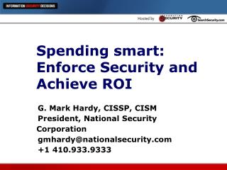 Spending smart: Enforce Security and Achieve ROI