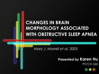 CHANGES IN BRAIN MORPHOLOGY ASSOCIATED WITH OBSTRUCTIVE SLEEP APNEA