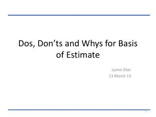 Dos, Don'ts and Whys for Basis of Estimate