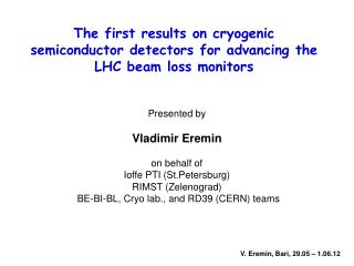 The first results on cryogenic semiconductor detectors for advancing the LHC beam loss monitors
