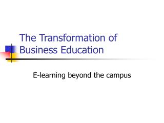 The Transformation of Business Education