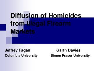 Diffusion of Homicides from Illegal Firearm Markets