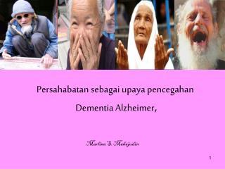 Persahabatan sebagai upaya pencegahan Dementia Alzheimer ,