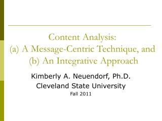 Content Analysis: (a) A Message-Centric Technique, and   (b) An Integrative Approach