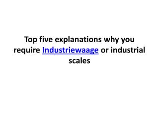 Top five explanations why you require Industriewaage
