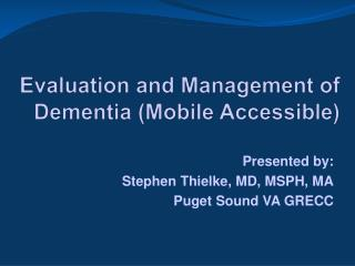 Evaluation and Management of Dementia (Mobile Accessible)