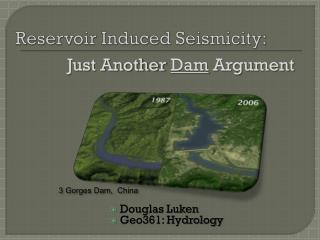 Reservoir Induced Seismicity:
