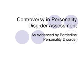 Controversy in Personality Disorder Assessment