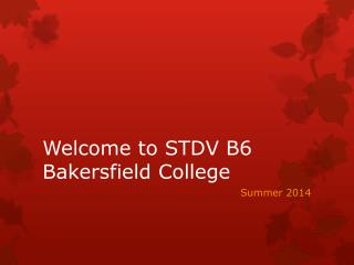 Welcome to STDV  B6 Bakersfield College