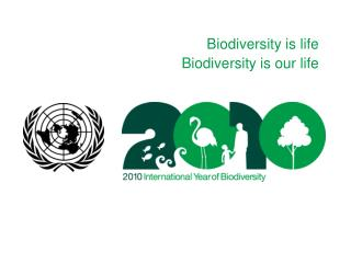 Biodiversity is life Biodiversity is our life