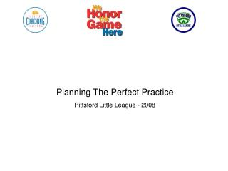 Planning The Perfect Practice Pittsford Little League - 2008