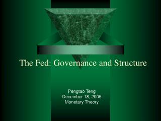 The Fed: Governance and Structure