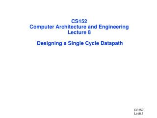 CS152 Computer Architecture and Engineering Lecture 8  Designing a Single Cycle Datapath
