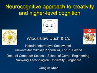Neurocognitive approach to creativity and higher-level cognition