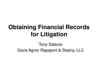 Obtaining Financial Records for Litigation