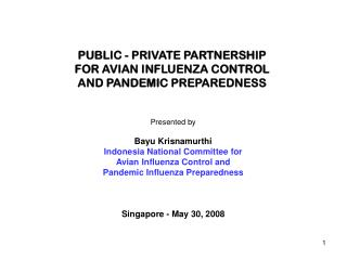 PUBLIC - PRIVATE PARTNERSHIP FOR AVIAN INFLUENZA CONTROL AND PANDEMIC PREPAREDNESS