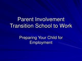 Parent Involvement Transition School to Work